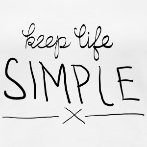 Keep Life Simple Camisetas - Camiseta premium mujer