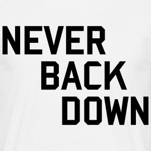 never back down T-Shirts - Männer T-Shirt