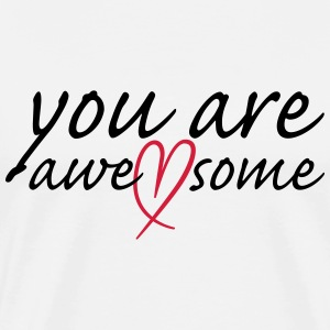 you are awesome Herz T-skjorter - Premium T-skjorte for menn