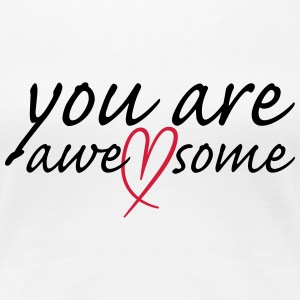 you are awesome Herz T-skjorter - Premium T-skjorte for kvinner