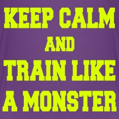 Keep Calm and Train like a monster Skjorter