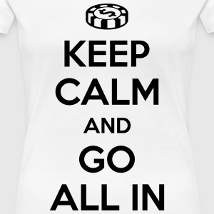 Poker: Keep calm and go all in T-shirts - Dame premium T-shirt