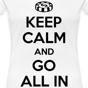 Poker: Keep calm and go all in T-shirts - Vrouwen Premium T-shirt