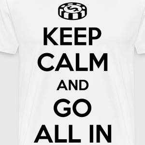 Poker: Keep calm and go all in T-skjorter - Premium T-skjorte for menn
