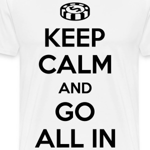 Poker: Keep calm and go all in T-shirts - Premium-T-shirt herr