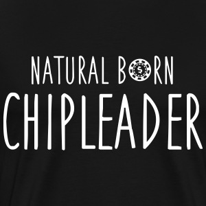 Natural born chipleader T-shirts - Herre premium T-shirt