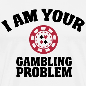 I am your gambling problem T-shirts - Herre premium T-shirt