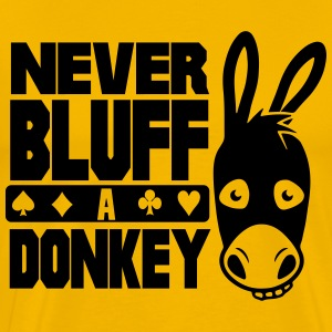 Poker: Never bluff a donkey T-Shirts - Men's Premium T-Shirt