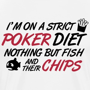 Poker diet: Fish and their chips Camisetas - Camiseta premium hombre