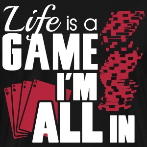 Life is a game and I'm all in T-shirts - Mannen Premium T-shirt