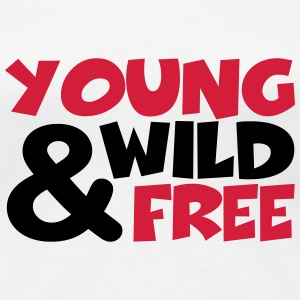 young, wild and free T-Shirts - Frauen Premium T-Shirt