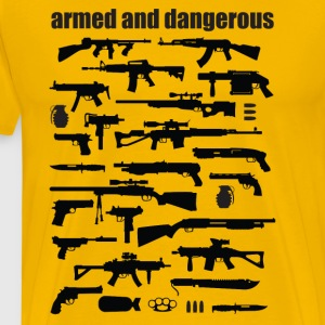 armed and dangerous T-Shirts - Männer Premium T-Shirt