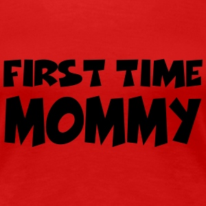 First time Mommy T-shirts - Premium-T-shirt dam