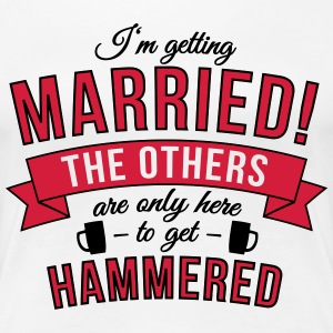 I'm getting married! The others are only here to.. T-Shirts - Women's Premium T-Shirt