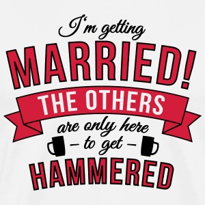 I'm getting married! The others are only here to.. T-Shirts - Men's Premium T-Shirt