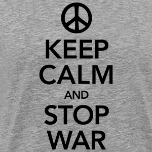 Keep Calm And Stop War T-Shirts - Men's Premium T-Shirt