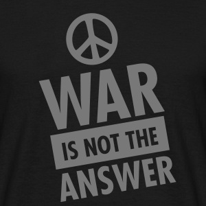 War Is Not The Answer (Peace Sign) T-Shirts - Men's T-Shirt