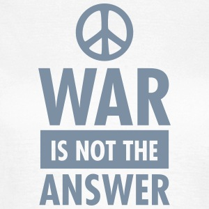 War Is Not The Answer (Peace Sign) T-Shirts - Women's T-Shirt