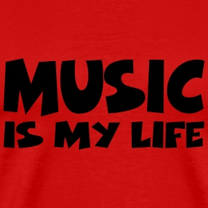Music is my life Tee shirts - T-shirt Premium Homme