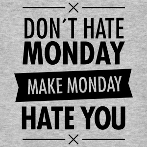 Don´t Hate Monday - Make Monday Hate You T-Shirts - Männer Bio-T-Shirt