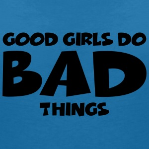 Good girls do bad things T-shirts - Vrouwen T-shirt met V-hals