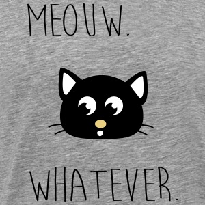 Meouw whatever, Meow, cat. Hipster T-Shirts - Men's Premium T-Shirt