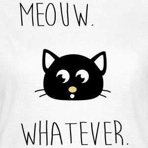 Meouw whatever, Meow, cat. Hipster T-Shirts - Women's T-Shirt