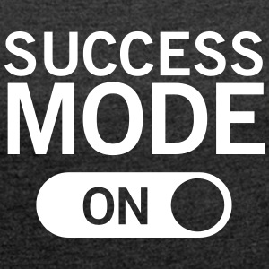 Success_mode (On) T-Shirts - Women's T-shirt with rolled up sleeves