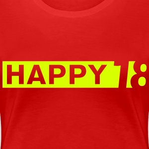 Happy 18 T-Shirts - Frauen Premium T-Shirt