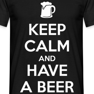 Keep Calm and Have a Beer T-Shirts - Männer T-Shirt