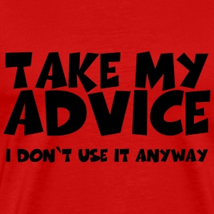 Take my advice T-shirts - Premium-T-shirt herr