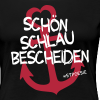 T-Shirt Schön, schlau, bescheiden - Frauen Premium T-Shirt