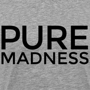 PURE MADNESS T-Shirts - Men's Premium T-Shirt