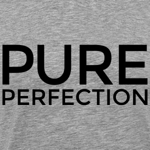 Pure Perfection T-Shirts - Men's Premium T-Shirt