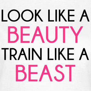 Look Like A Beauty / Train Beast T-Shirts - Women's T-Shirt