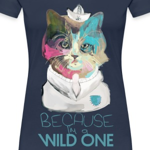 Because I'm a Wild One T-shirts - Vrouwen Premium T-shirt