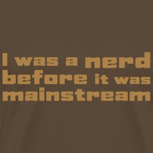 I was a nerd before it was mainstream T-shirts - Premium-T-shirt herr