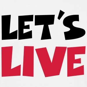 Let's live T-shirts - Herre-T-shirt