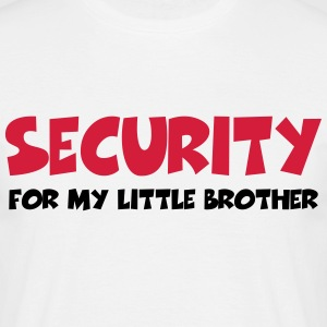 Security for my little brother Tee shirts - T-shirt Homme