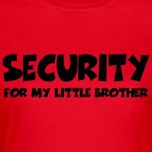 Security for my little brother T-shirts - Vrouwen T-shirt