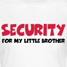 Security for my little brother Tee shirts