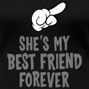 She´s My Best Friend Forever (right) T-Shirts - Women's Premium T-Shirt