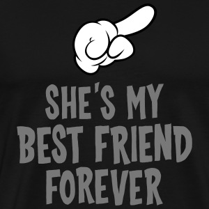 She´s My Best Friend Forever (right) T-Shirts - Männer Premium T-Shirt
