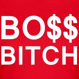 Boss Bitch T-Shirts - Women's T-Shirt