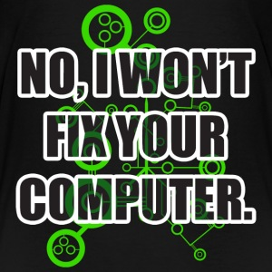 No Fixing Computers Shirts - Kids' Premium T-Shirt