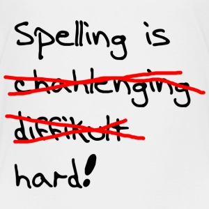 Spelling is Hard Shirts - Kids' Premium T-Shirt