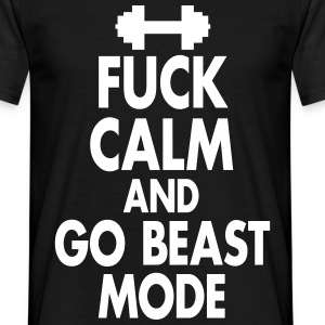 Fuck Calm And Go Beastmode - Fitness, Bodybuilding Tee shirts - T-shirt Homme