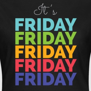 It's Friday T-Shirts - Frauen T-Shirt