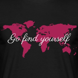 Go Find Yourself - Travel The World! T-Shirts - Männer T-Shirt