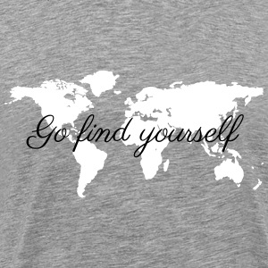 Go Find Yourself - Travel The World! T-Shirts - Männer Premium T-Shirt
